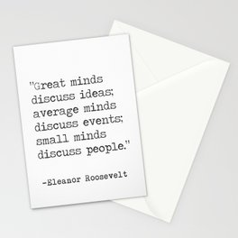 """""""Great minds discuss ideas..."""" Eleanor Roosvelt Stationery Cards"""