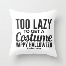 Whatever Costume Lazy Halloween Design Throw Pillow