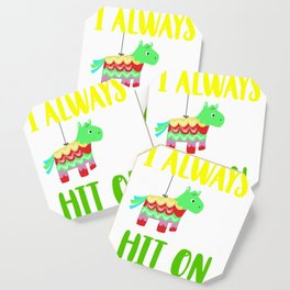 Cinco de Mayo I always get hit on Coaster