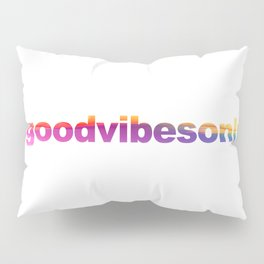 Good Vibes Only Hashtag Pillow Sham