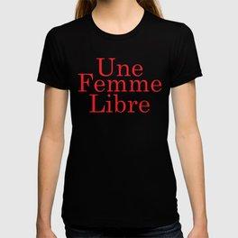 Une Femme Libre T-shirt