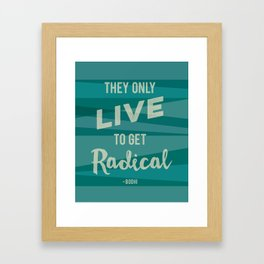 They Only Live to get Radical - Bodhi from Point Break blue colours Framed Art Print