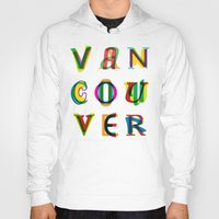 vancouver Hoodies featuring Vancouver by Fimbis