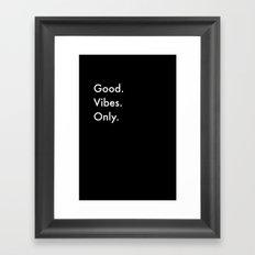 Good. Vibes. Only. Framed Art Print