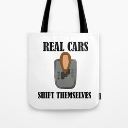 Real cars shift gears themselves Tote Bag