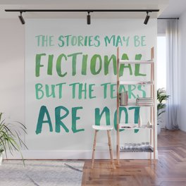 The Stories May Be Fictional But The Tears Are Not - Green Wall Mural