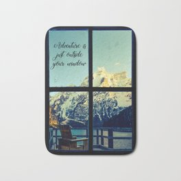 Adventure is just outside your window Bath Mat