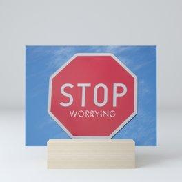 STOP WORRYING quote Mini Art Print