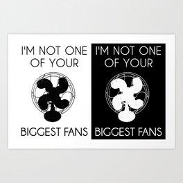 Biggest Fan -- Double Print Art Print