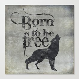 Born to be free wolf illustration Canvas Print