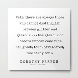 4    | 200221 | Dorothy Parker Quotes Metal Print