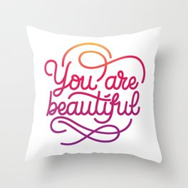 You are beautiful hand made lettering motivational quote in original calligraphic style Throw Pillow