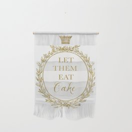 Let them eat cake Wall Hanging