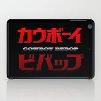cowboy bebop iPad Cases featuring Cowboy Bebop Logo Remix by InvaderDig