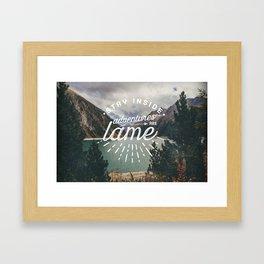 Adventures Are Lame Framed Art Print
