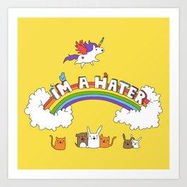 I'm A Hater Art Print