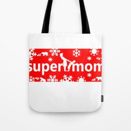 super mom, gift for mother   mothers day gift Tote Bag