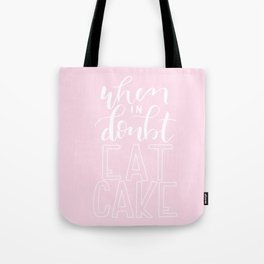 When In Doubt Eat Cake Tote Bag