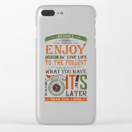 Now Is The Time Clear iPhone Case
