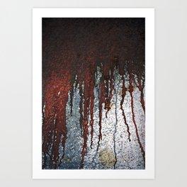 Bloody Rust Drips Art Print