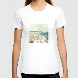 Just Keep Swimming... T-shirt
