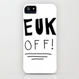 """EUK OFF"" iPhone Case"