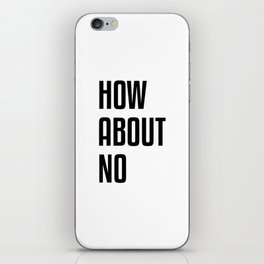 How About No iPhone Skin