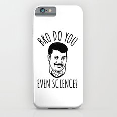 Bro Do You Even Science? Slim Case iPhone 6s