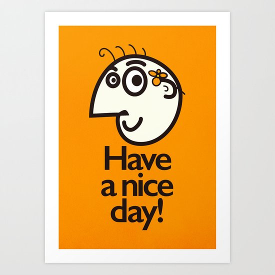 Have A Nice Day Happy Character Art Print