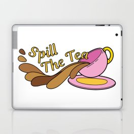 Spill The Tea Laptop & iPad Skin