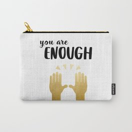 You  are enough // Tara Carry-All Pouch