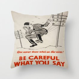 Vintage poster - Be Careful What You Say Throw Pillow