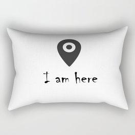 I am here Rectangular Pillow