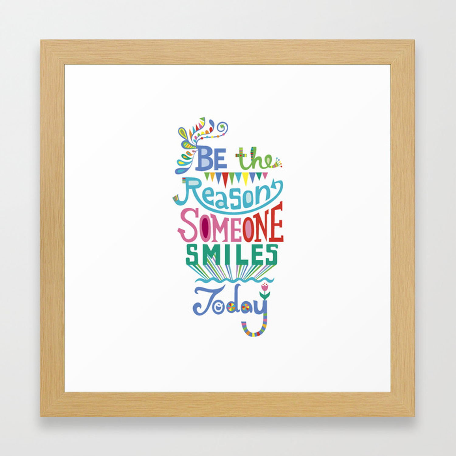 Be the reason someone smiles today framed art print by andibird society6