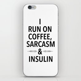 coffee, sarcasm and insulin iPhone Skin