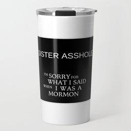 Sister Asshole Travel Mug