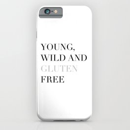 Young, wild and gluten free iPhone Case