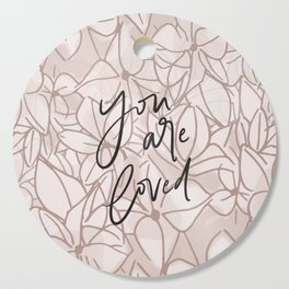 You Are Loved // Pink Floral Cutting Board
