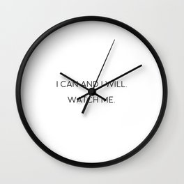 I Can And I Will Watch Me, Motivational Quote, Inspirational Art Wall Clock