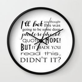 Not a Deep Philosophical Quote Funny Typography Wall Clock