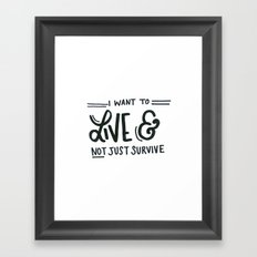 I Want to Live Framed Art Print