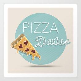 Pizza Dates Art Print