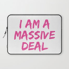 I Am A Massive Deal Laptop Sleeve