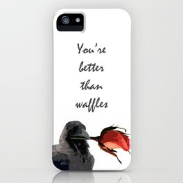 You're Better than Waffles iPhone Case