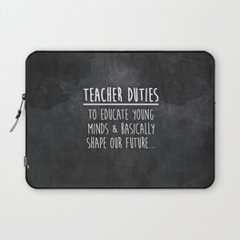 Teacher Duties Laptop Sleeve
