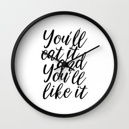 KITCHEN WALL DECOR, You'll Eat It And You'll Like It,Funny Kitchen Print,Gift For Husband,Kitchen Si Wall Clock