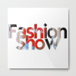 Fashion Show Metal Print