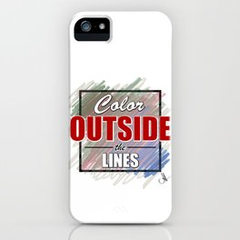 Color OUTSIDE The Lines iPhone Case