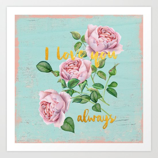 I love you- always - Gold glitter Typography on floral watercolor illustration Art Print