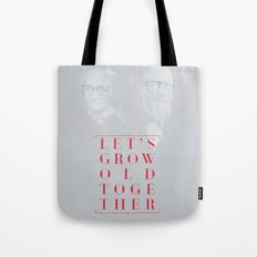Let's grow old together Tote Bag